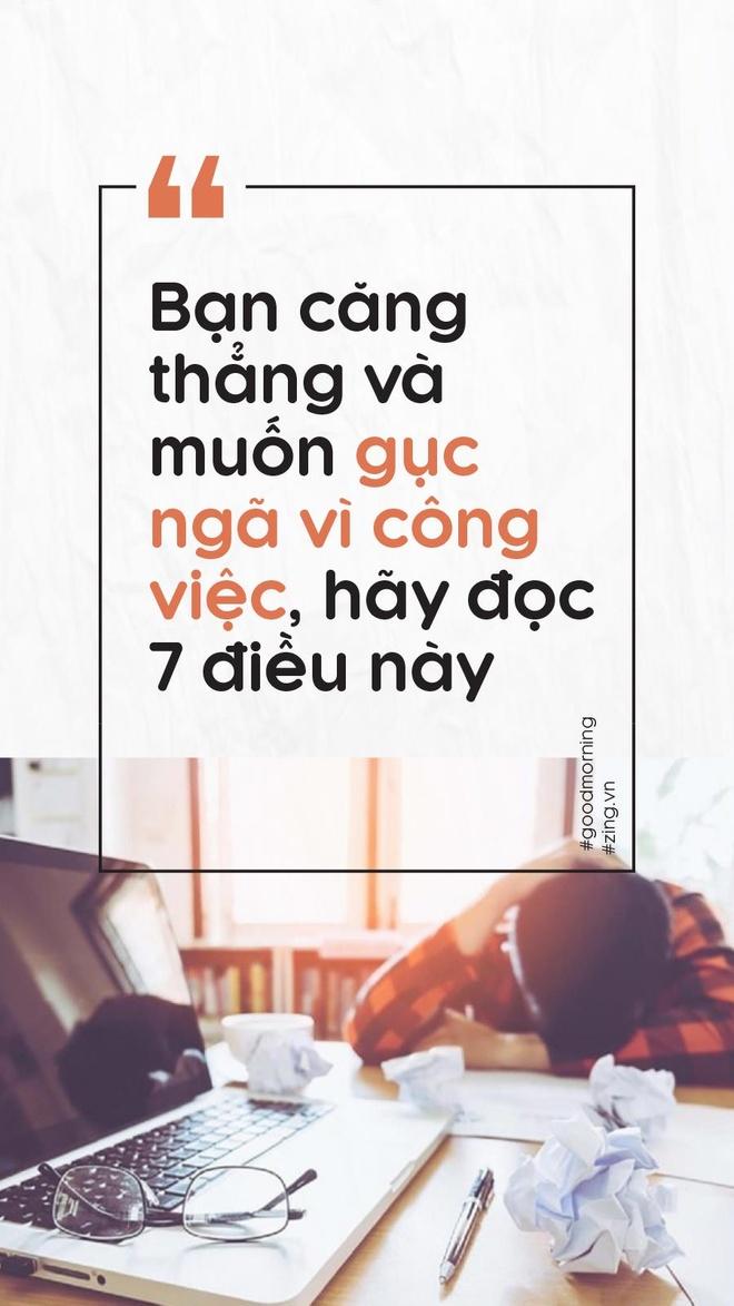 Ban cang thang va muon guc nga vi cong viec, hay doc 7 dieu nay hinh anh 1