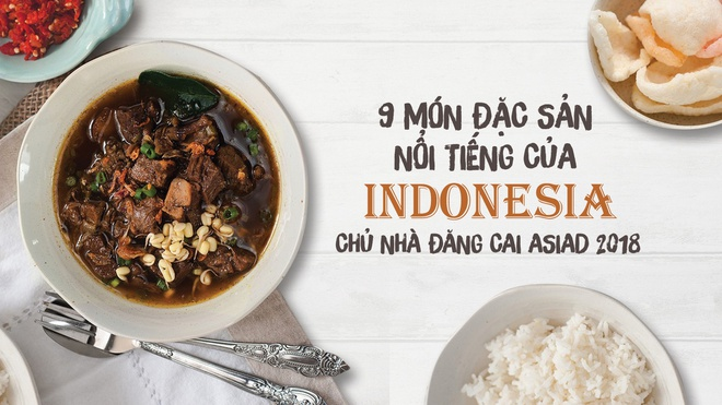 9 dac san noi tieng cua Indonesia - chu nha dang cai ASIAD 2018 hinh anh