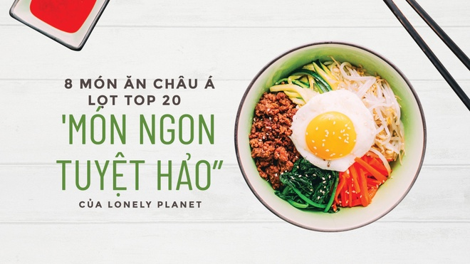 8 mon an chau A lot top 20 'Mon ngon tuyet hao' cua Lonely Planet hinh anh