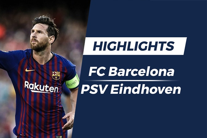 Highlights Barca 4-0 PSV: Messi sut phat dep mat hinh anh