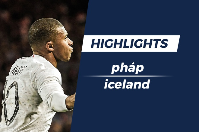 Highlights Mbappe ghi ban phut 90, DT Phap thoat thua Iceland hinh anh