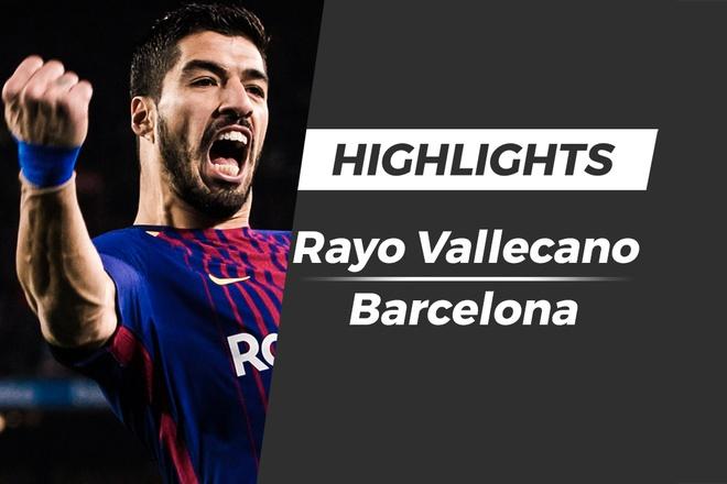 Highlights Rayo Vallecano 2-3 Barcelona: 'Cuu tinh' Suarez hinh anh