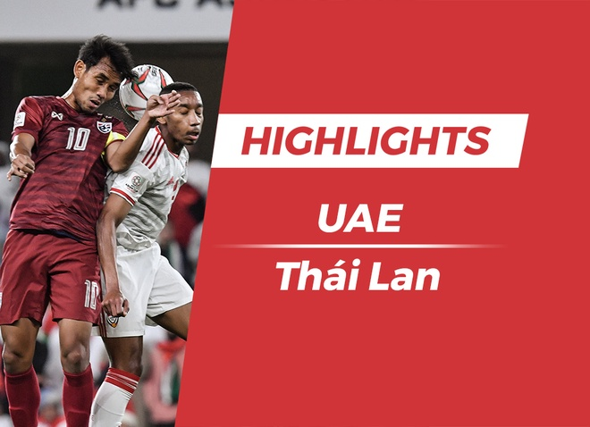 Highlights Asian Cup 2019: UAE 1-1 Thái Lan