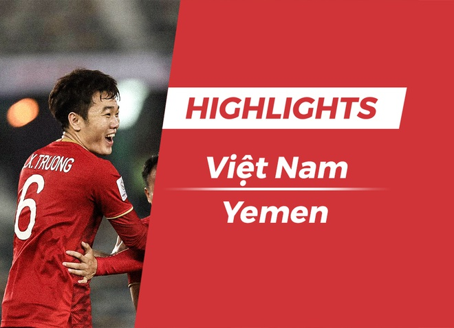 Highlights Asian Cup 2019: Viet Nam 1-0 Yemen hinh anh