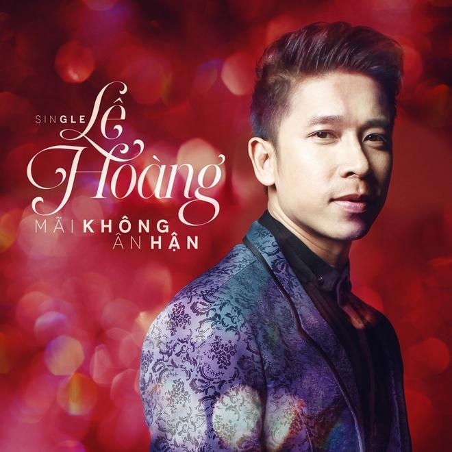 Le Hoang tung single solo sau khi Tien Dung dinh scandal hinh anh 1 Bìa single mới của Lê Hoàng.