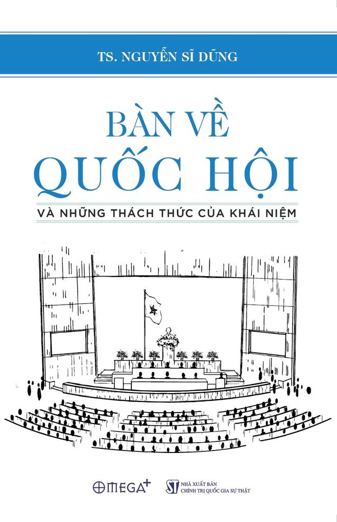 Ra mat 'Ban ve Quoc hoi' cua tien si Nguyen Si Dung hinh anh 1