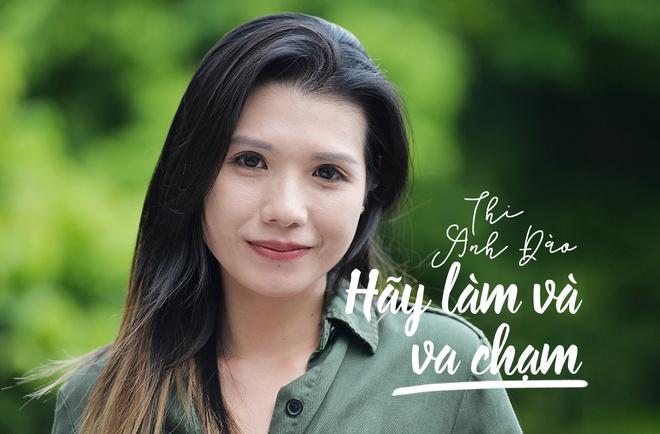 Thi Anh Dao: 'Dung tim kiem dam me, hay lam va va cham' hinh anh