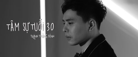 Trinh Thang Binh giai bay 'Tam su tuoi 30' trong ca khuc nhac phim hinh anh