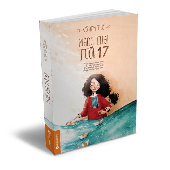 Vo Anh Tho: Viet 'Mang thai tuoi 17' tu chuyen nong tren mang hinh anh 1