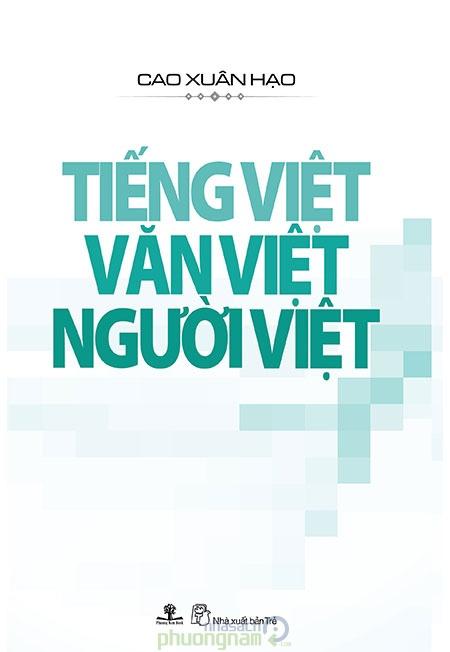 Sách Tiếng Việt, Văn Việt , Người Việt do NXB Trẻ và Phương Nam book phát  hành.