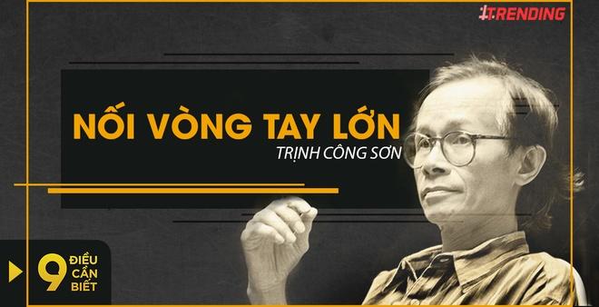 9 dieu can biet ve 'Noi vong tay lon' cua nhac si Trinh Cong Son hinh anh