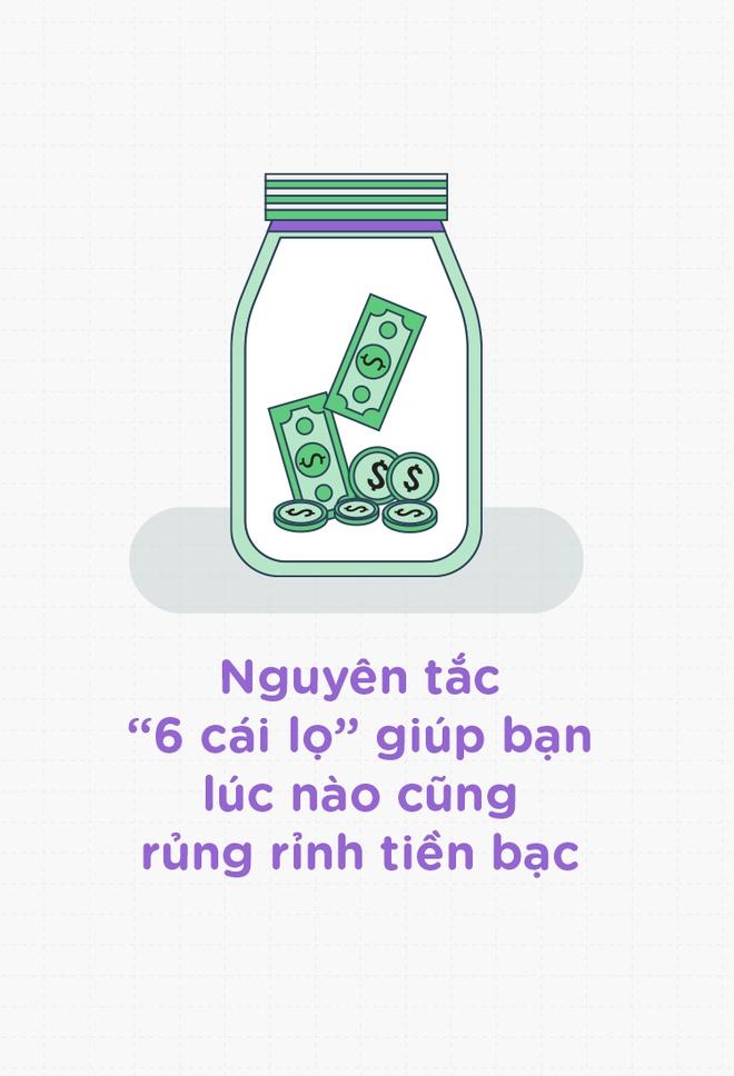 Nguyen tac '6 cai lo' giup ban luc nao cung rung rinh tien bac hinh anh 1
