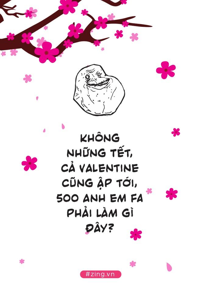 Khong chi Tet, ca Valentine cung ap toi, 500 anh em FA phai lam gi day hinh anh 1
