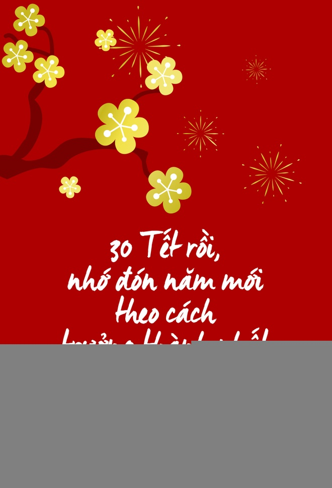 30 Tet roi, nho don nam moi theo cach truong thanh nhat hinh anh
