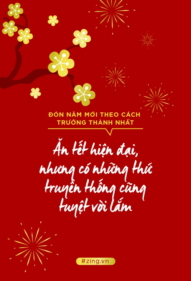 30 Tet roi, nho don nam moi theo cach truong thanh nhat hinh anh 8