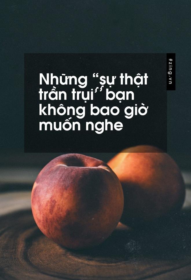 Nhung 'su that tran trui' ban khong muon nghe nhung lai la su that hinh anh 1