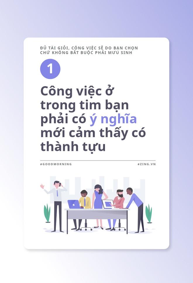 Du tai gioi, cong viec se do ban chon chu khong bat buoc phai muu sinh hinh anh 2