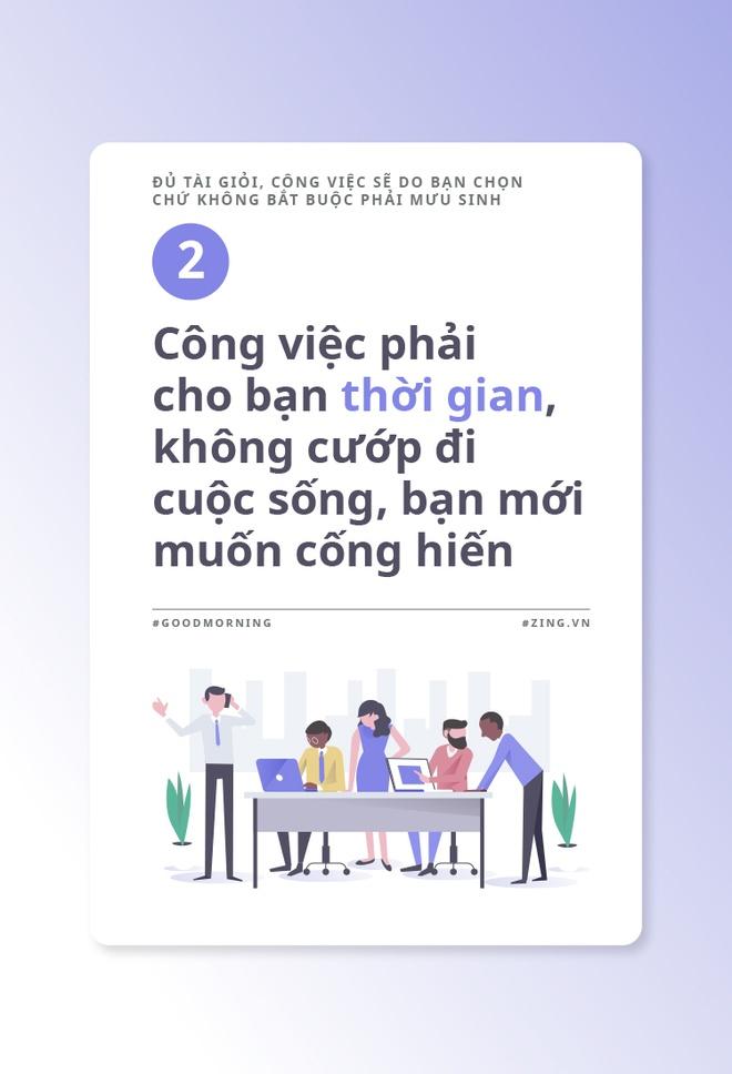 Du tai gioi, cong viec se do ban chon chu khong bat buoc phai muu sinh hinh anh 3