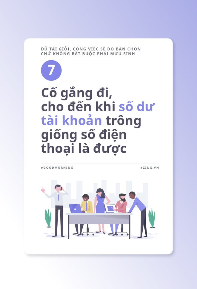 Du tai gioi, cong viec se do ban chon chu khong bat buoc phai muu sinh hinh anh 8
