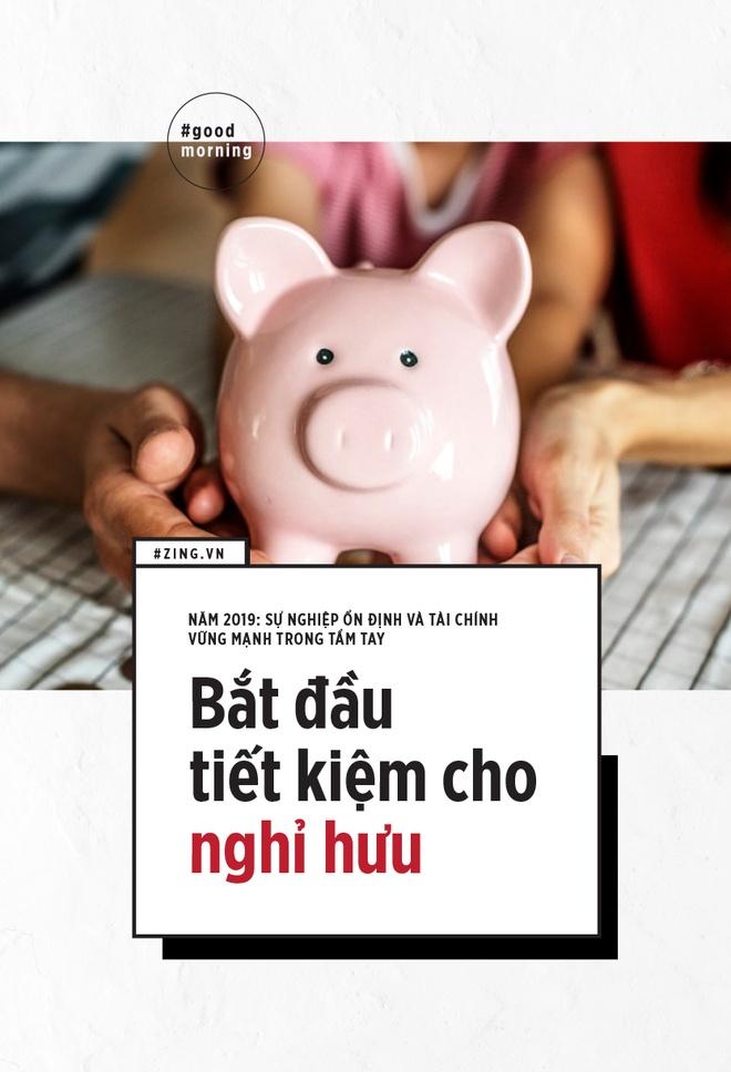 2 muc tieu cho nam 2019: Su nghiep on dinh va tai chinh vung manh hinh anh 8