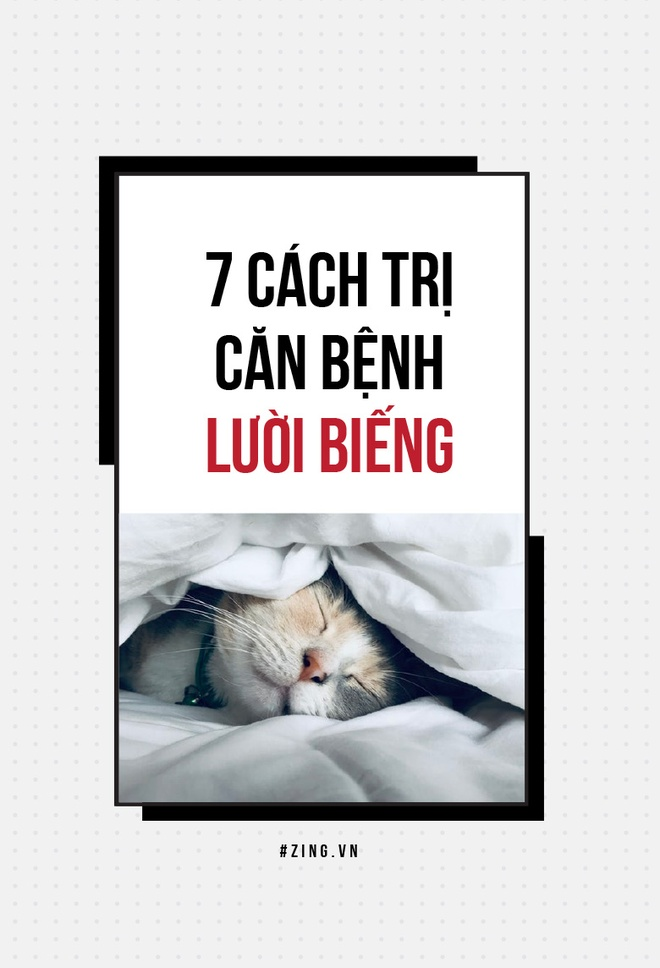 7 cach tri can benh luoi bieng hinh anh 1