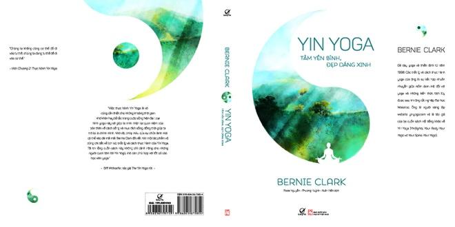 Yin Yoga: Hieu dung ve cach thuc hanh yoga hinh anh 1 Bia_YinYoga.jpg