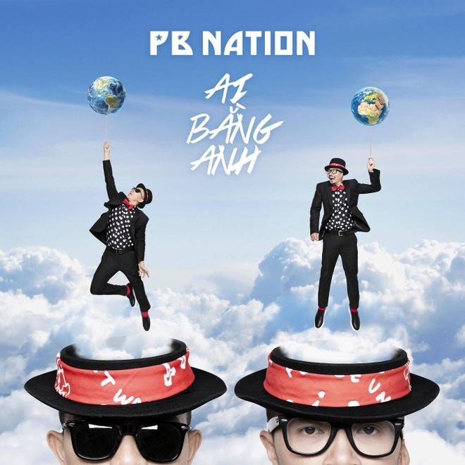 'Ai bang anh' cua PB Nation: Pop Viet chua bao gio 'on ao' den the hinh anh 1