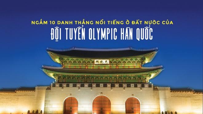10 danh thang noi tieng o que huong cua doi tuyen Olympic Han Quoc hinh anh
