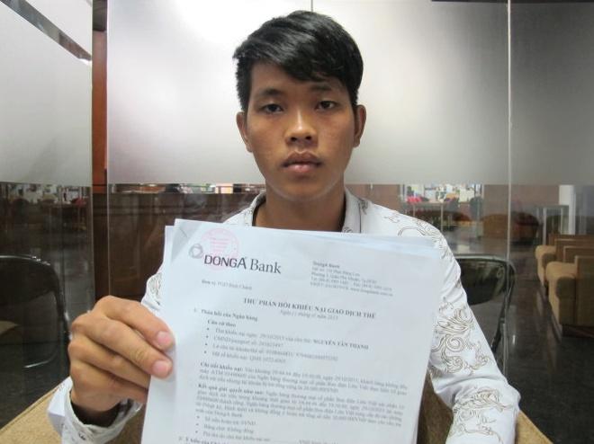 The ATM trong tui van bi rut trom tien? hinh anh 1 Anh Nguyễn Tấn Thạnh, chủ thẻ ATM của Ngân hàng (NH) Đông Á.