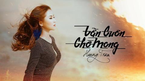 MV Van luon cho mong - Huong Tram hinh anh