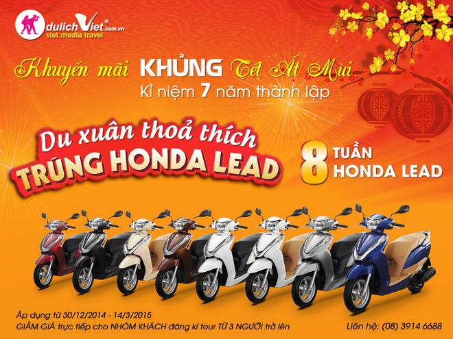 Nhung tour du lich hap dan dip Tet hinh anh 3 Từ 30/12/2015 - 14/03/2015 du khách có cơ hội trúng 8 xe Honda Lead tại công ty Du Lịch Việt.