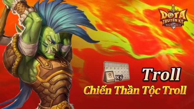 Cong dong game thu DoTa Truyen Ky xon xao vi Troll hinh anh