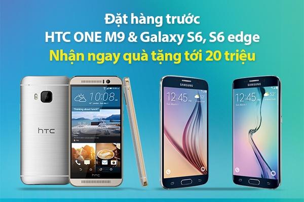 Dat truoc HTC M9, Samsung S6/S6 Edge khuyen mai toi 20 trieu hinh anh