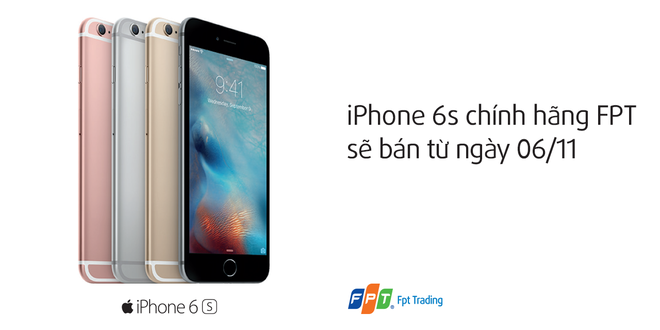 FPT Trading ban iPhone 6S/6S Plus chinh hang tu 6/11 hinh anh 1