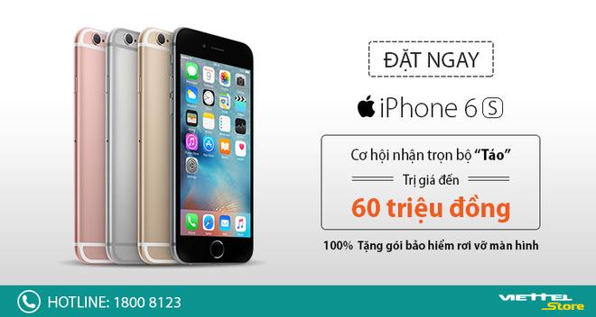 Dat truoc iPhone 6S tai Viettel Store de nhan 60 trieu dong hinh anh