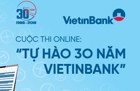 Phat dong cuoc thi online 'Tu hao 30 nam VietinBank' hinh anh