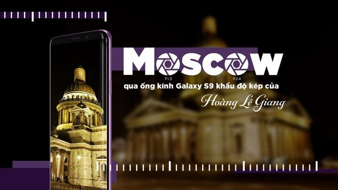 Moscow qua ong kinh Galaxy S9 khau do kep cua Hoang Le Giang hinh anh