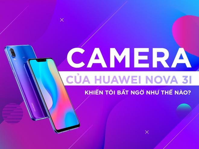 Camera cua Huawei Nova 3i khien toi bat ngo nhu the nao? hinh anh