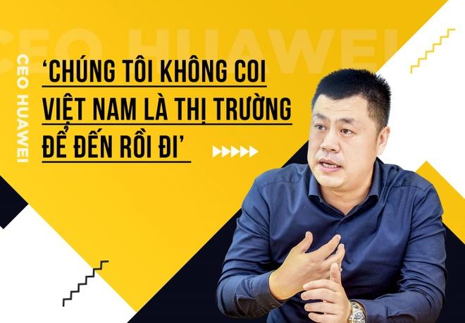CEO Huawei: 'Chung toi khong coi Viet Nam la thi truong de den roi di' hinh anh