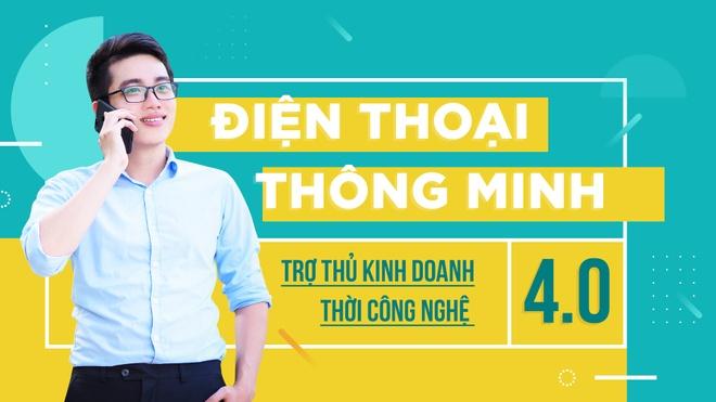 Dien thoai thong minh: Tro thu kinh doanh thoi cong nghe 4.0 hinh anh