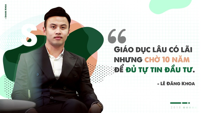 Shark Khoa: 'Giao duc lau co lai nhung cho 10 nam de du tu tin dau tu' hinh anh