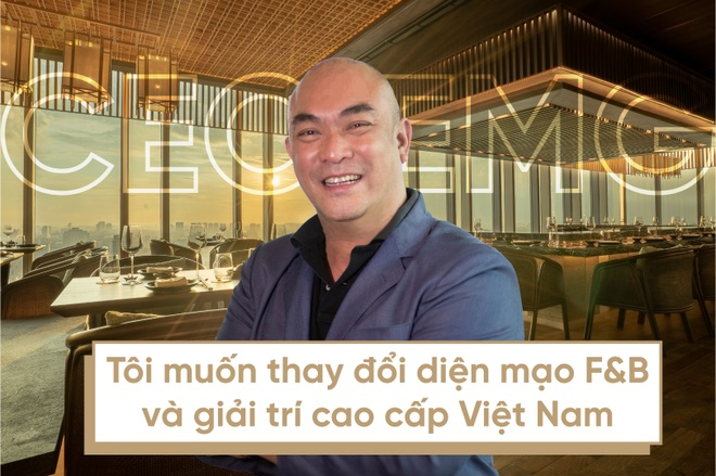 CEO EMG: 'Toi muon thay doi dien mao F&B va giai tri cao cap VN' hinh anh