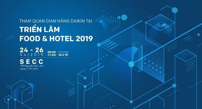 Daikin gioi thieu giai phap moi ve dieu hoa tai 'Food & Hotel 2019' hinh anh 1