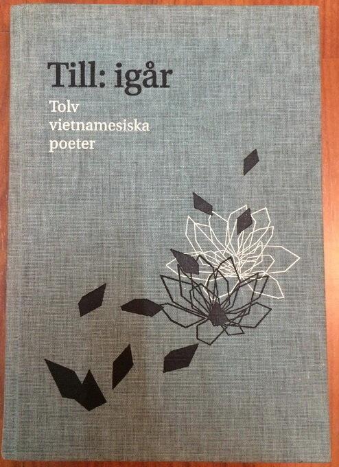 Nha tho Y Nhi doat giai thuong van hoc Thuy Dien hinh anh 2 Tập thơ Till: igar in thơ của 12 nhà thơ Việt Nam bằng tiếng Thụy Điển, trong đó có tám bài thơ của nhà thơ Ý Nhi - Ảnh: Ngân Xuyên