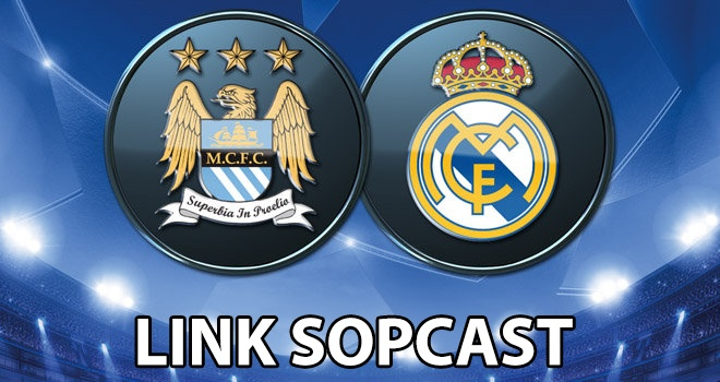 Link sopcast truc tiep bong da tran Man City vs Real Madrid hinh anh