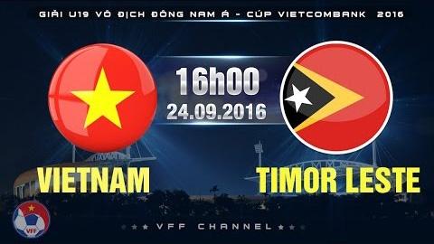 Video truc tiep U19 Viet Nam vs Timor Leste hinh anh