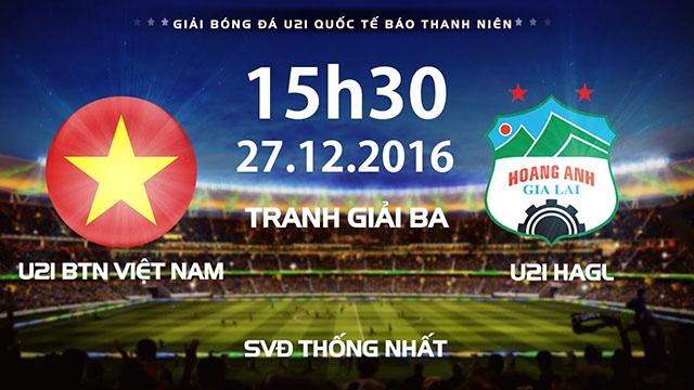 Video truc tiep U21 Viet Nam vs U21 HAGL hinh anh