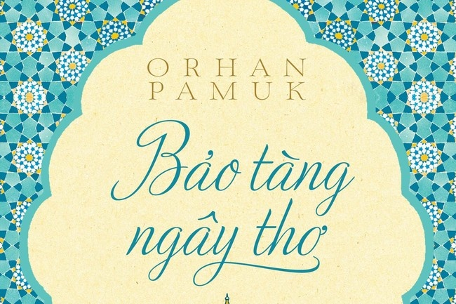 'Bao tang ngay tho': Cuon sach duy cam ky la cua Orhan Pamuk hinh anh