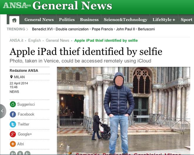 10 pha ngoi tu vi thich chup anh tu suong hinh anh 3 Một người đàn ông sống tại Milan (Ý) trộm iPad rồi chụp ảnh tự sướng bằng chiến lợi phẩm. Tuy nhiên, bức ảnh tự động lưu trữ trên tài khoản iCloud của người chủ thực sự. Người này đã báo cáo cảnh sát và tóm được tên trộm.